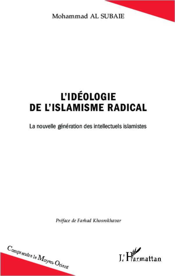 IDEOLOGIE DE L'ISLAMISME RADICAL LA NOUVELLE GENERATION DES INTELLECTUELS ISLAMISTES
