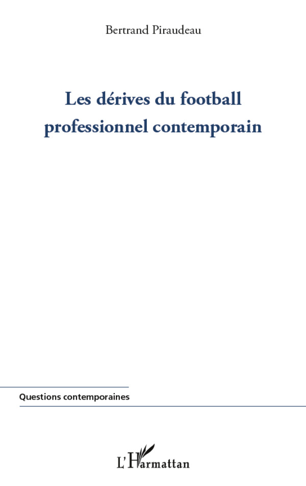 DERIVES DU FOOTBALL PROFESSIONNEL CONTEMPORAIN