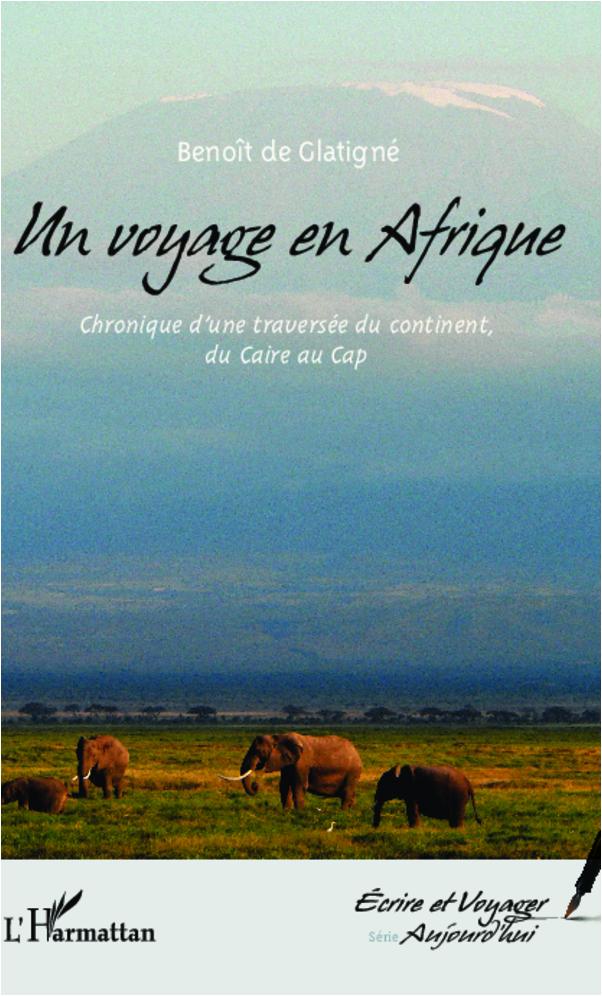VOYAGE EN AFRIQUE CHRONIQUE D'UNE TRAVERSEE DU CONTINENT DU CAIRE AU CAP