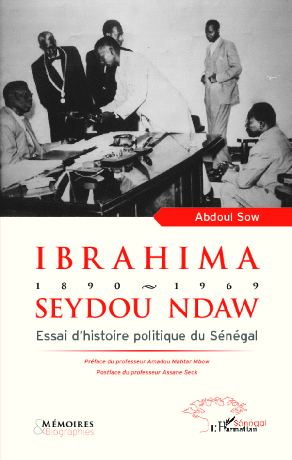 IBRAHIMA SEYDOU NDAW 1890 1969 ESSAI D'HISTOIRE POLITIQUE DU SENEGAL