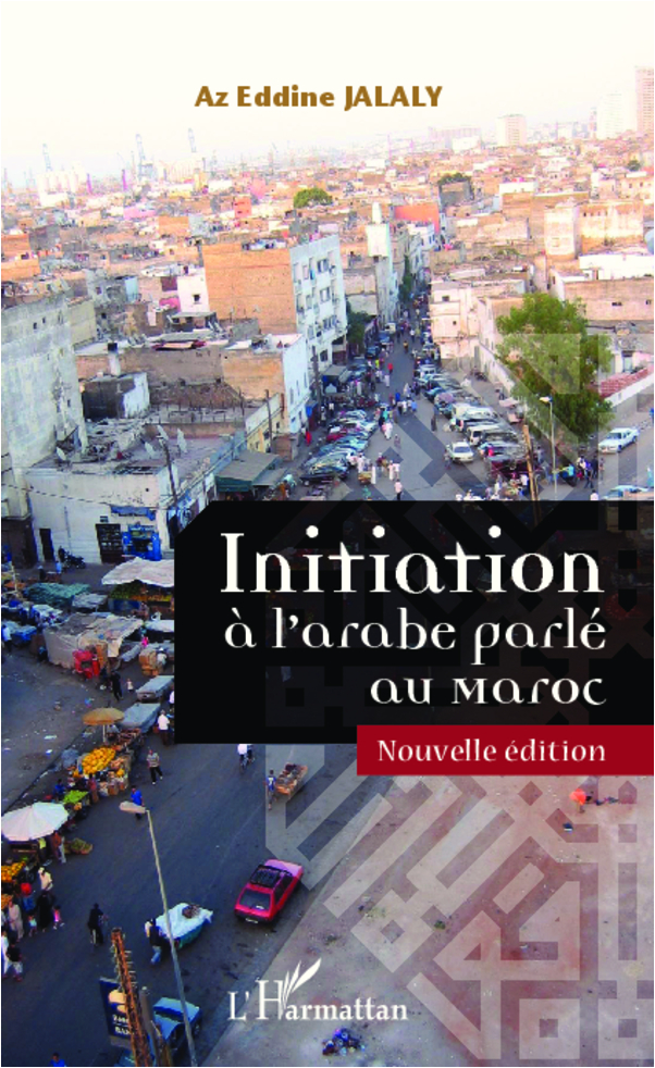INITIATION A L'ARABE (NVLLE EDITION AVEC CD) PARLER AU MAROC