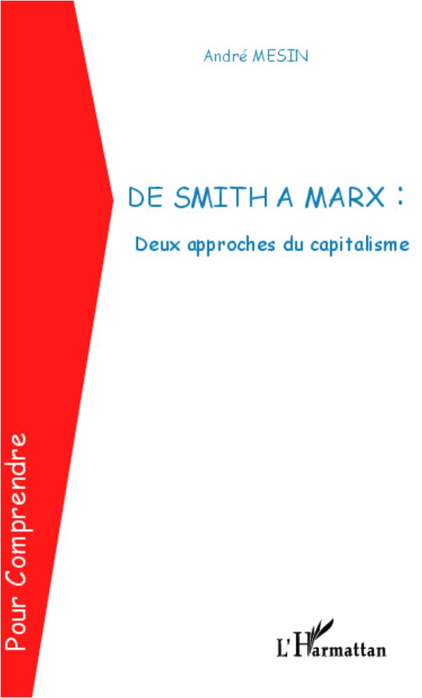 DE SMITH A MARX DEUX APPROCHES DU CAPITALISME