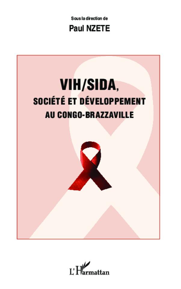 VIH SIDA SOCIETE ET DEVELOPPEMENT AU CONGO BRAZZAVILLE