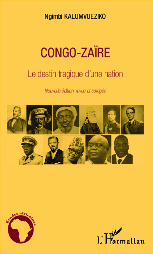 CONGO ZAIRE (NVLLE ED) LE DESTIN TRAGIQUE D'UNE NATION