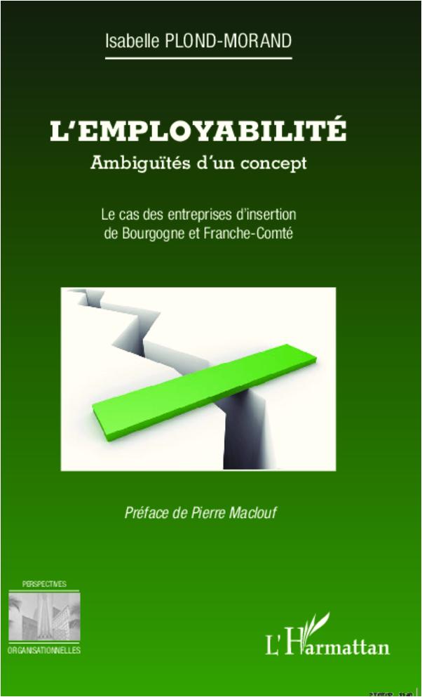 EMPLOYABILITE AMBIGUITES D'UN CONCEPT LE CAS DES ENTREPRISES D'INSERTION DE BOURGOGNE ET DE FRANCHE