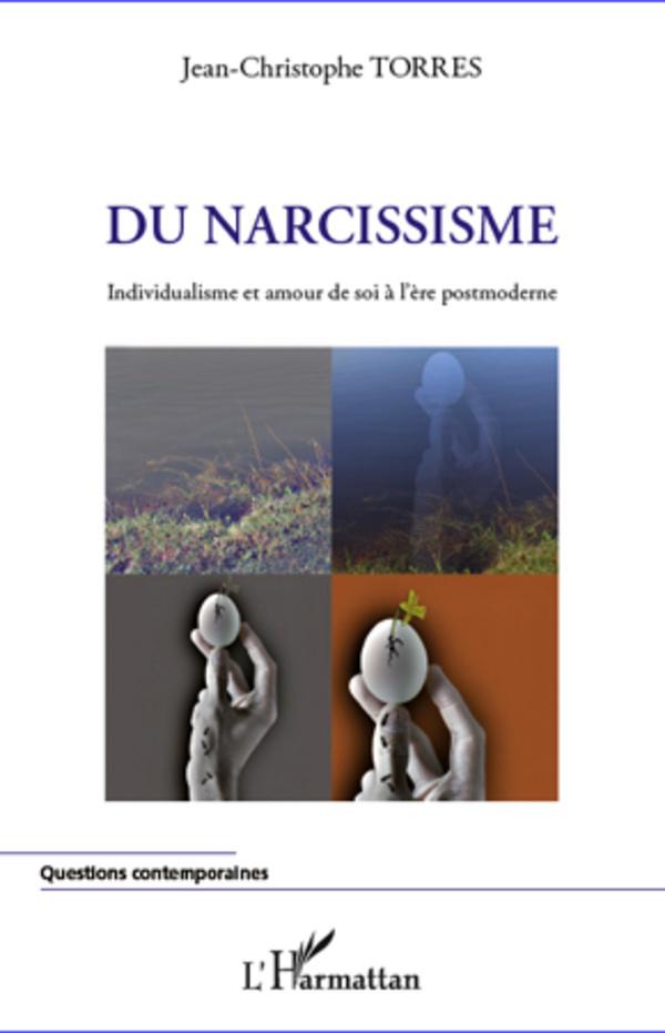 DU NARCISSISME INDIVIDUALISME ET AMOUR DE SOI A L'ERE POSTMODERNE