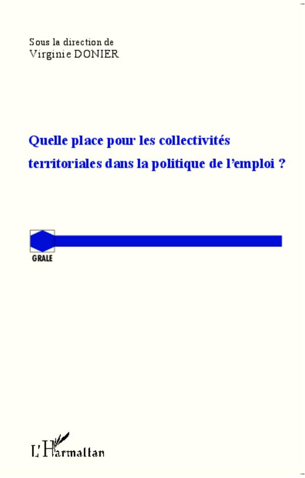 QUELLE PLACE POUR LES COLLECTIVITES TERRITORIALES DANS LA POLITIQUE DE L'EMPLOI