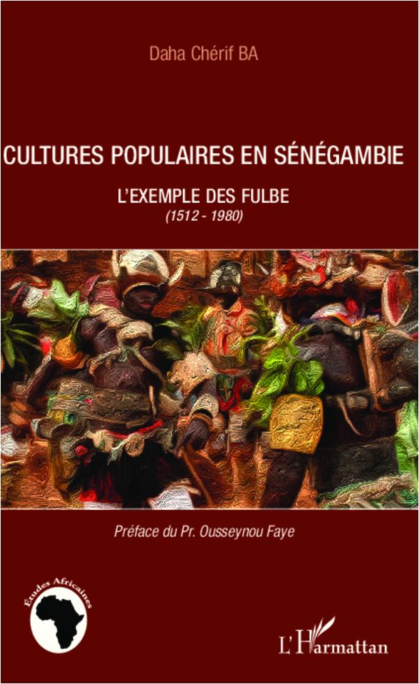 CULTURES POPULAIRES EN SENEGAMBIE L'EXEMPLE DES FULBE 1512 1980