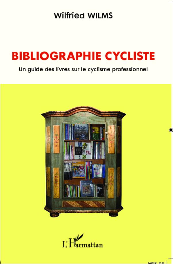 BIBLIOGRAPHIE CYCLISTE UN GUIDE DES LIVRES SUR LE CYCLISME PROFESSIONNEL