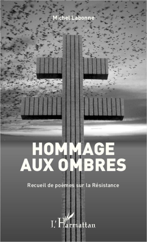 HOMMAGE AUX OMBRES RECUEIL DE POEMES SUR LA RESISTANCE