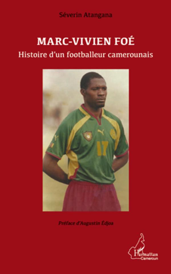 MARC VIVIEN FOE HISTOIRE D'UN FOOTBALLEUR CAMEROUNAIS