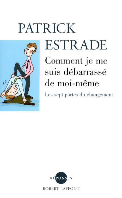 COMMENT JE ME SUIS DEBARRASSE DE MOI-MEME