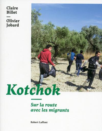 KOTCHOK - SUR LA ROUTE DES MIGRANTS