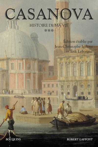 CASANOVA - HISTOIRE DE MA VIE - TOME 3 - NOUVELLE EDITION - VOLUME 03