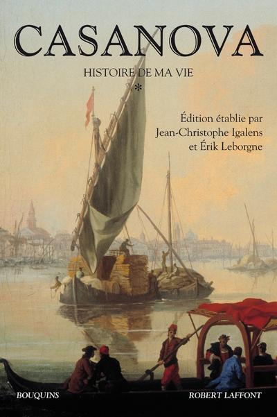 CASANOVA - HISTOIRE DE MA VIE - TOME 1 - NOUVELLE EDITION - VOLUME 01