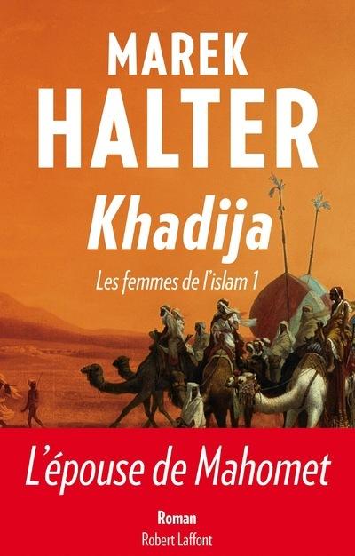KHADIJA - LES FEMMES DE L'ISLAM - TOME 1 - - VOL01