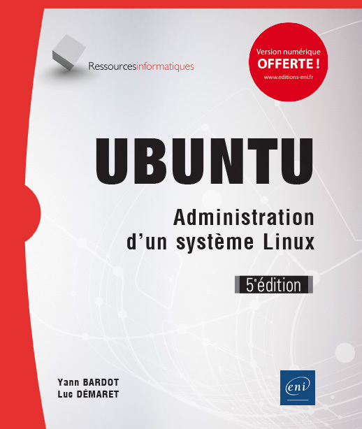 UBUNTU - ADMINISTRATION D'UN SYSTEME LINUX (5E EDITION)