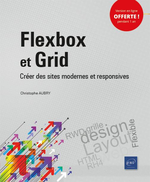FLEXBOX ET GRID - CREER DES SITES MODERNES ET RESPONSIVES