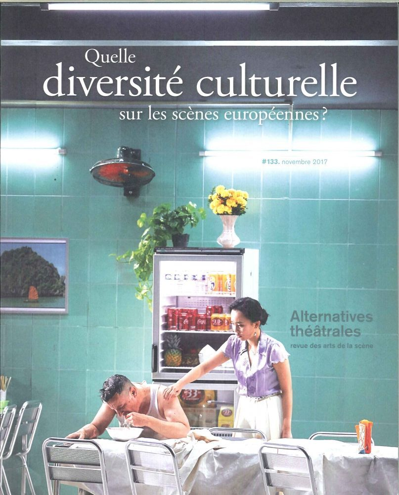 ALTERNATIVES THEATRALES N  133- QUELLE DIVERSITE CULTURELLE SUR LES SCENES EUROPEENNES - NOV 2017