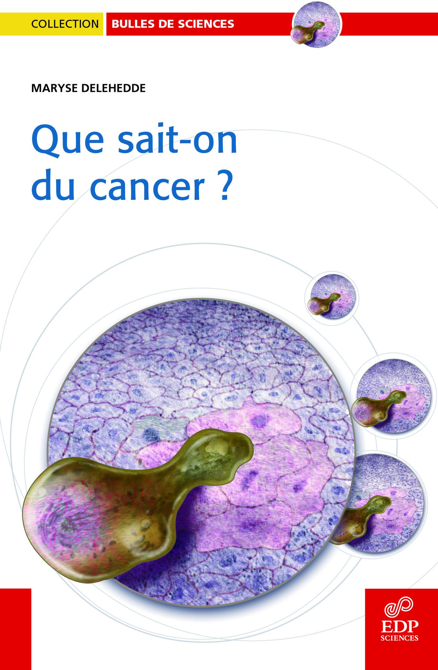 QUE SAIT-ON DU CANCER?