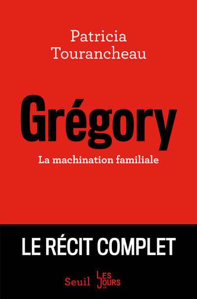 GREGORY - LA MACHINATION FAMILIALE