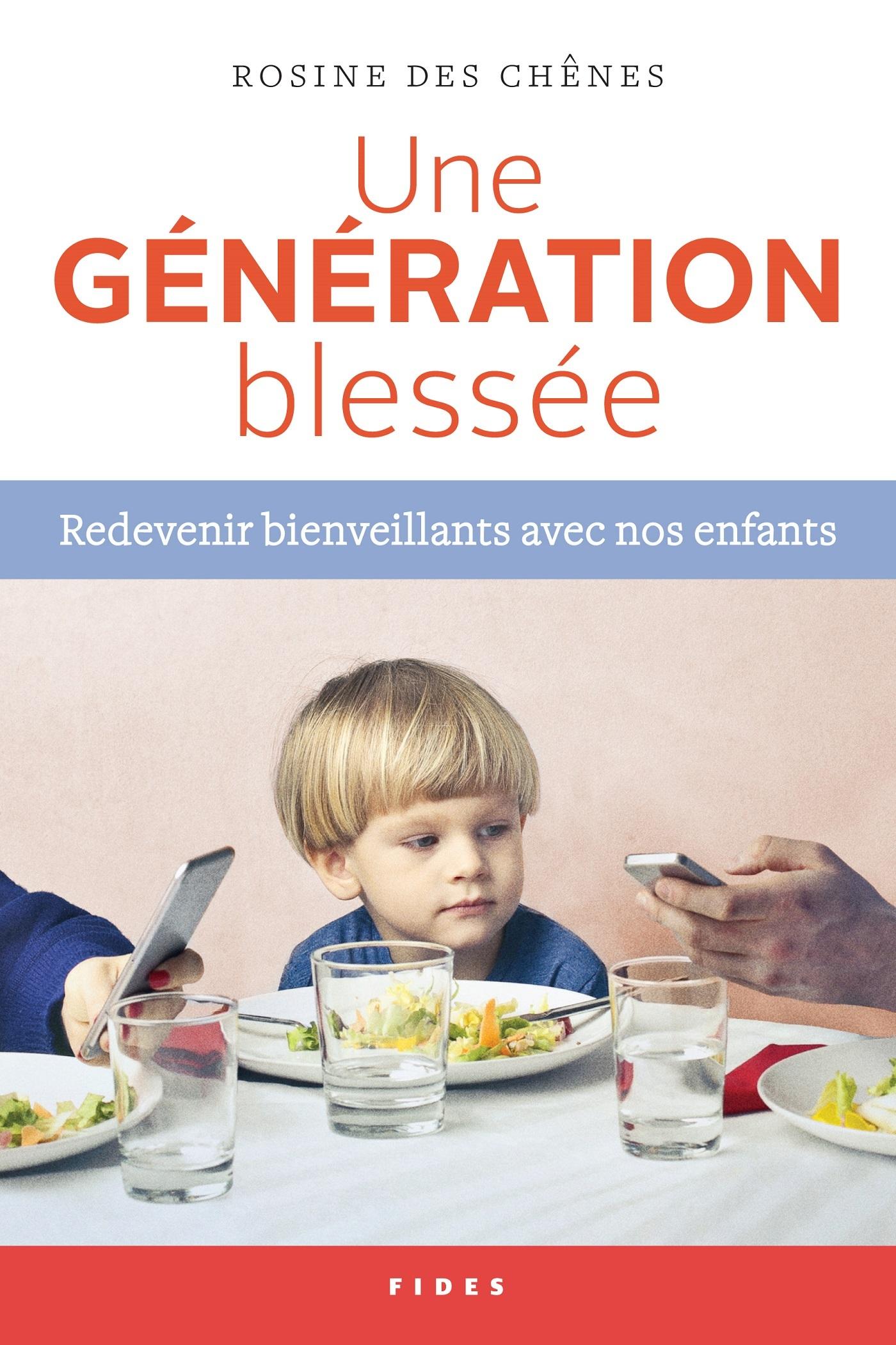 UNE GENERATION BLESSEE - REDEVENIR BIENVEILLANT AVEC NOS ENFANTS