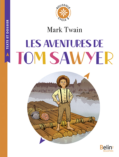 BOUSSOLE CYCLE 3 - LES AVENTURES DE TOM SAWYER