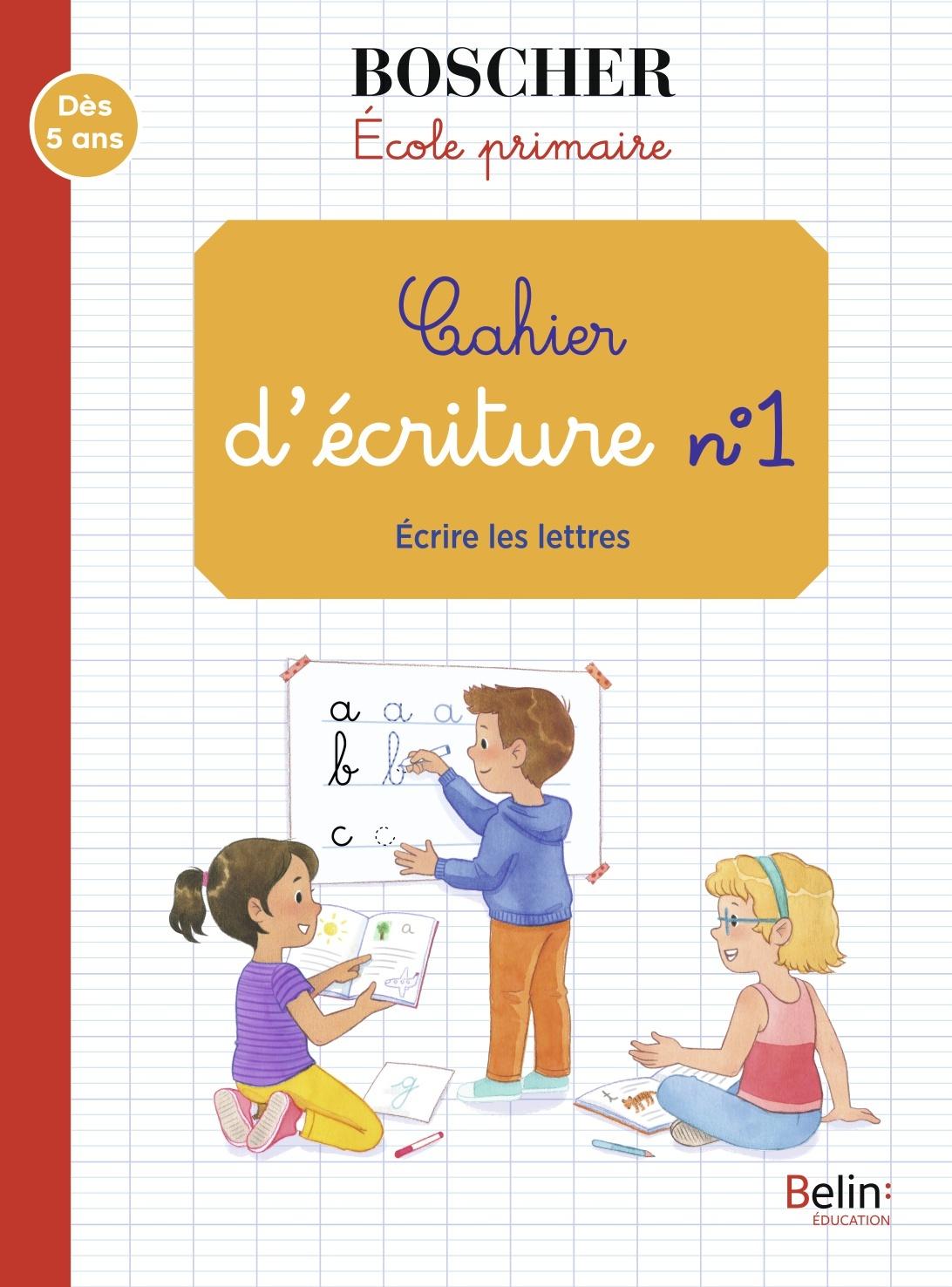 CAHIER D'ECRITURE 1 - ECRIRE LES LETTRES