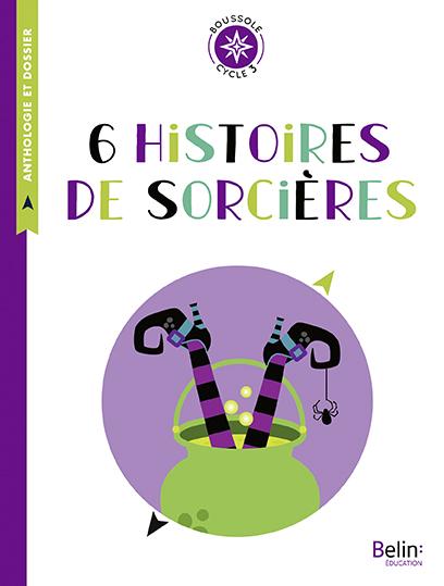 6 HISTOIRES DE SORCIERES - BOUSSOLE CYCLE 3