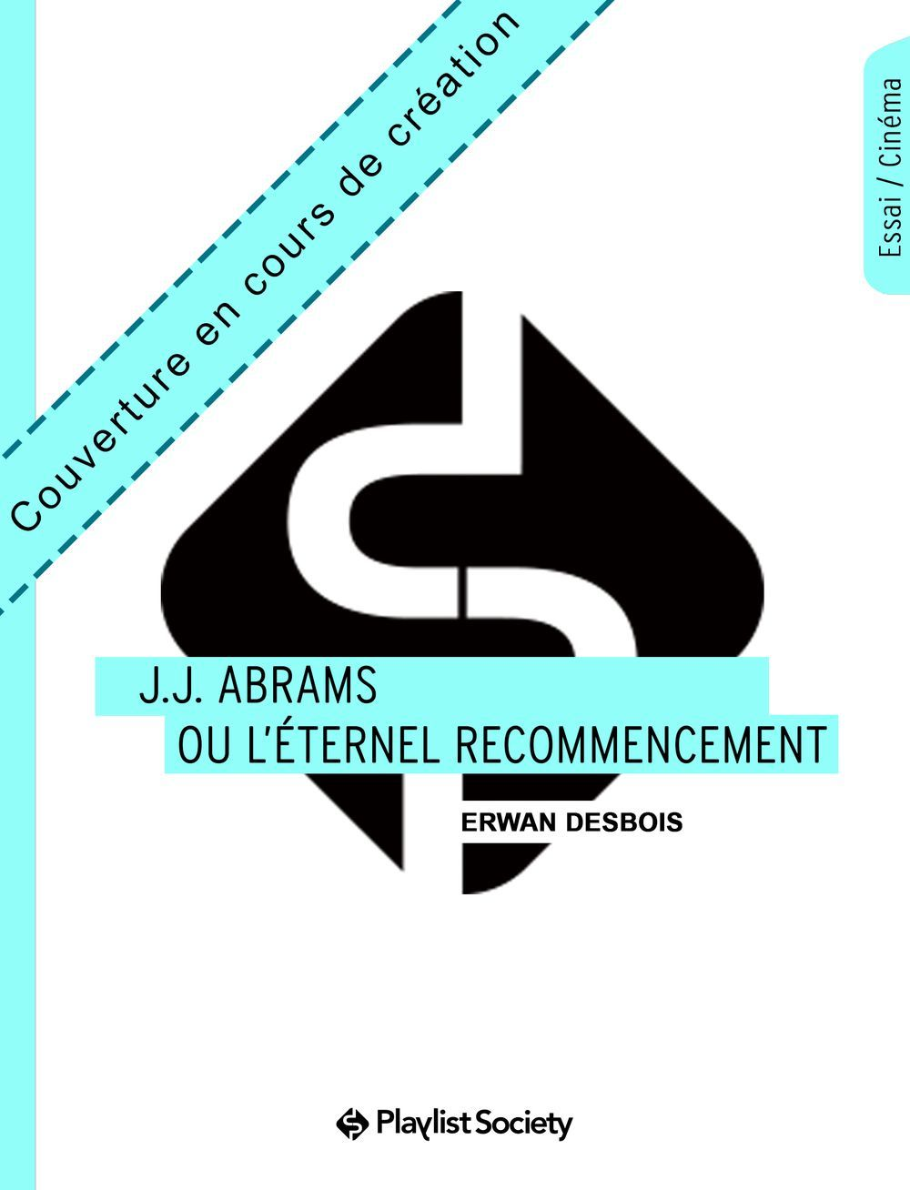 J.J. ABRAMS OU L?ETERNEL RECOMMENCEMENT