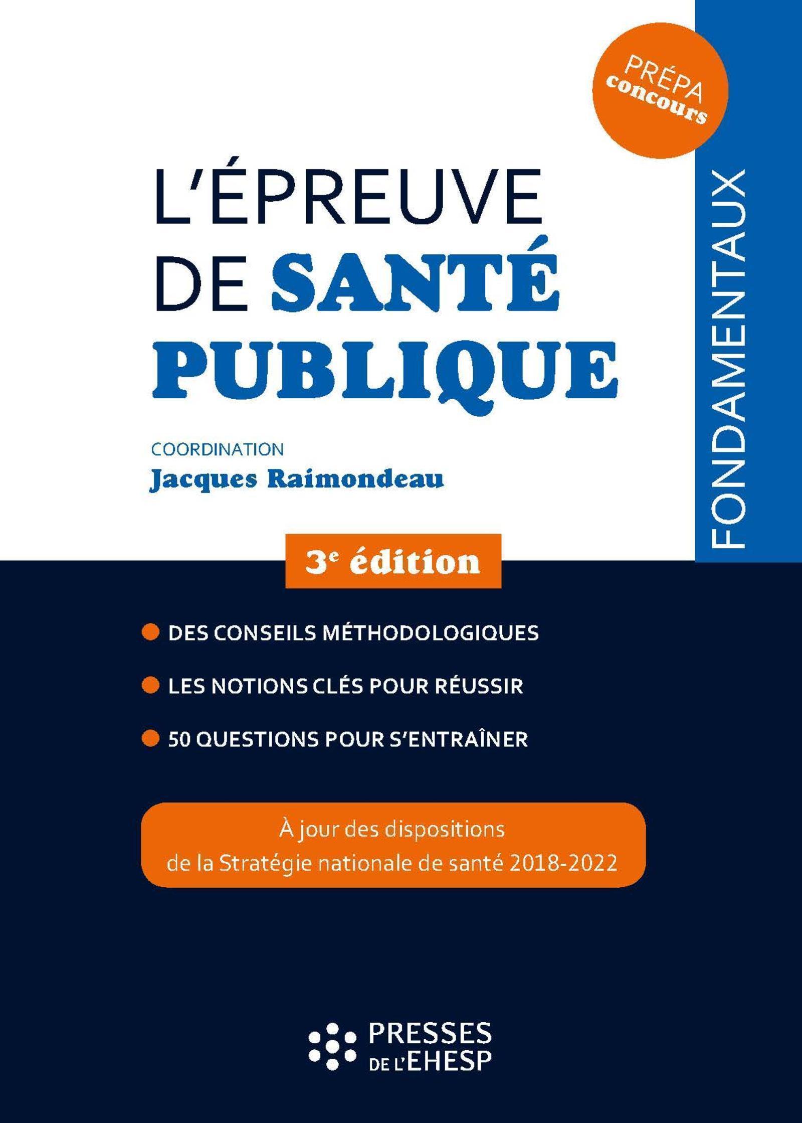 L EPREUVE DE SANTE PUBLIQUE - DES CONSEILS METHODOLOGIQUES  LES NOTIONS CLES POUR REUSSIR  50 QUESTI