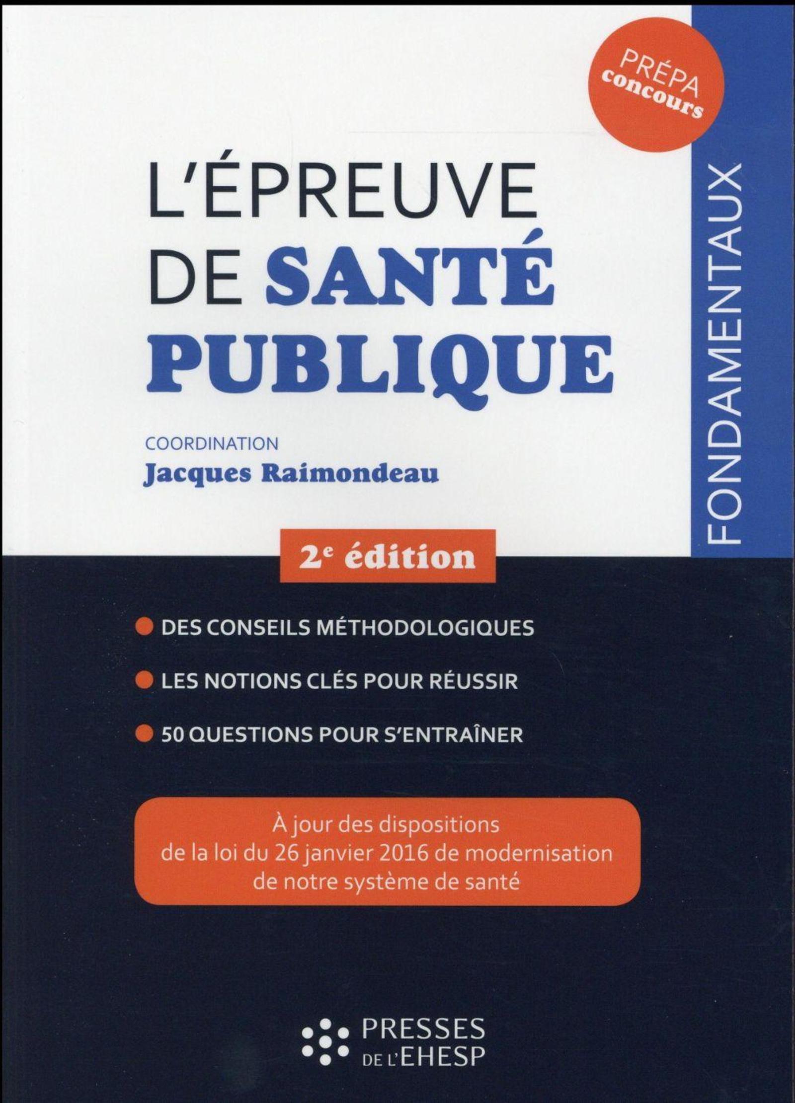 L EPREUVE DE SANTE PUBLIQUE - DES CONSEILS METHODOLOGIQUES. LES NOTIONS CLES POUR REUSSIR. 50 QUESTI