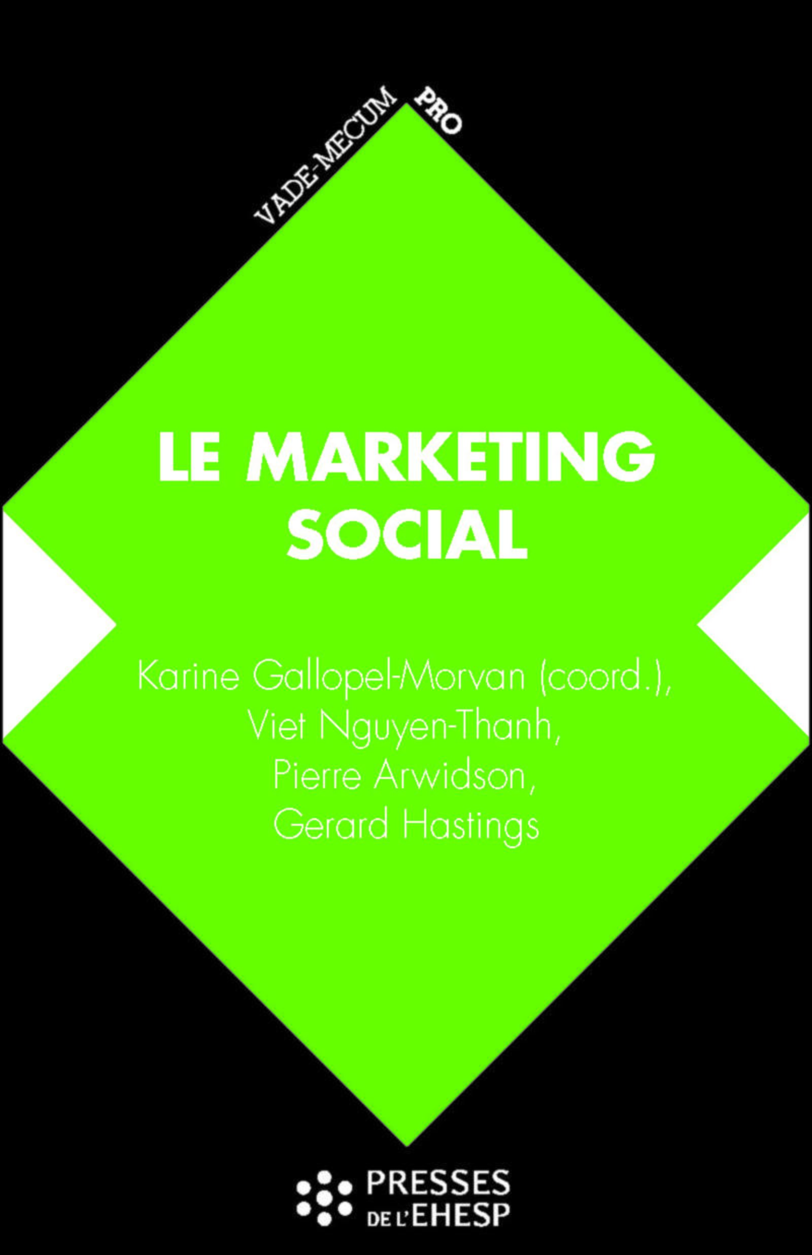 MARKETING SOCIAL - DE LA COMPREHENSION DES PUBLICS AU CHANGEMENT DE COMPORTEMENT