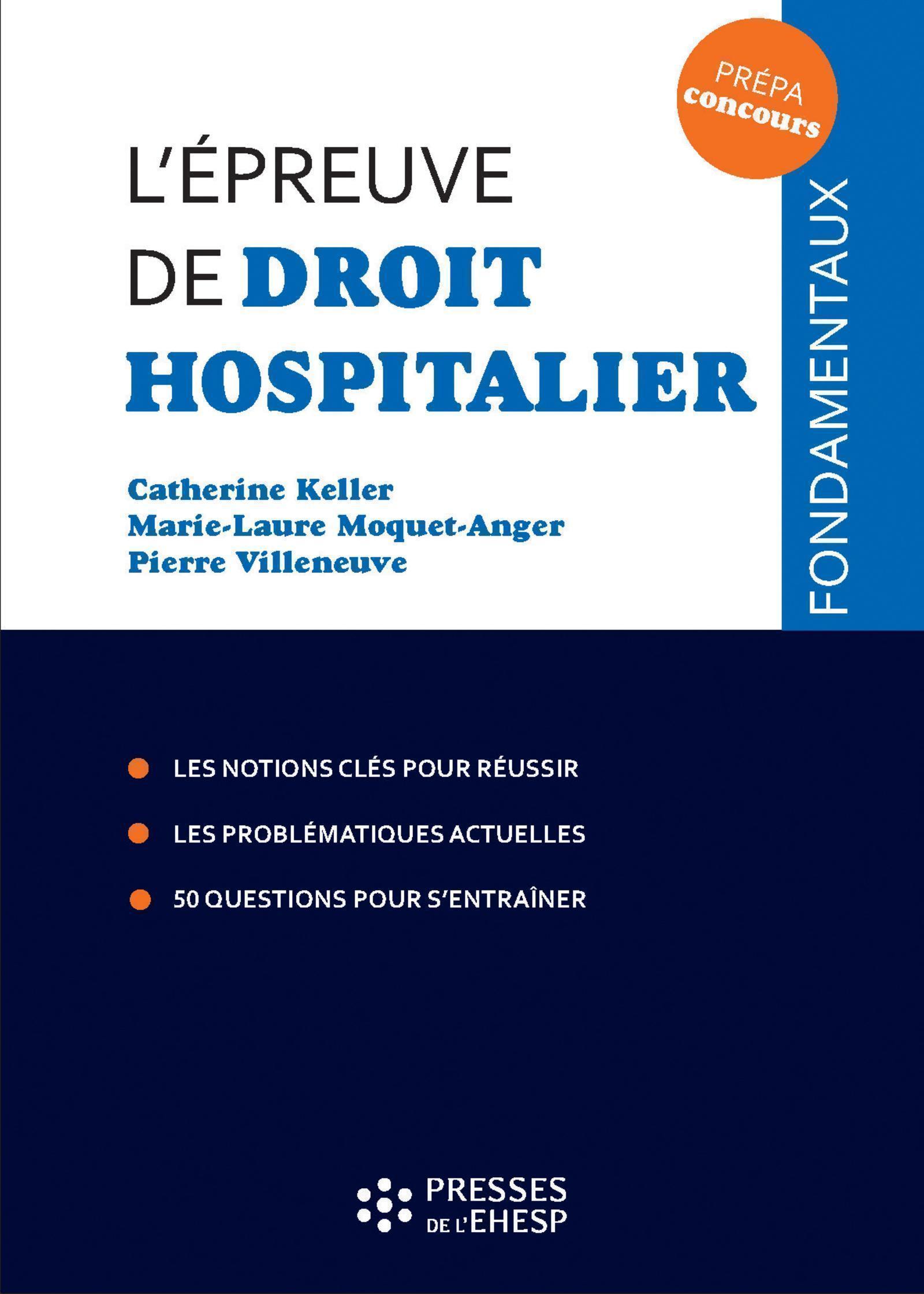 L EPREUVE DE DROIT HOSPITALIER - LES NOTIONS CLES POUR REUSSIR  LES PROBLEMATIQUES ACTUELLES  LES DE
