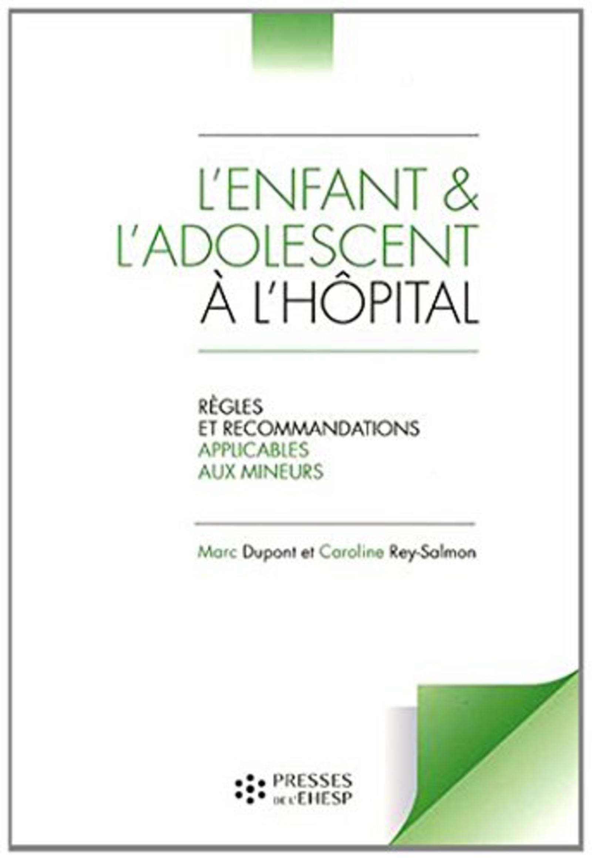 L ENFANT ET L ADOLESCENT A L HOPITAL - REGLES ET RECOMMANDATIONS APPLICABLES AUX MINEURS