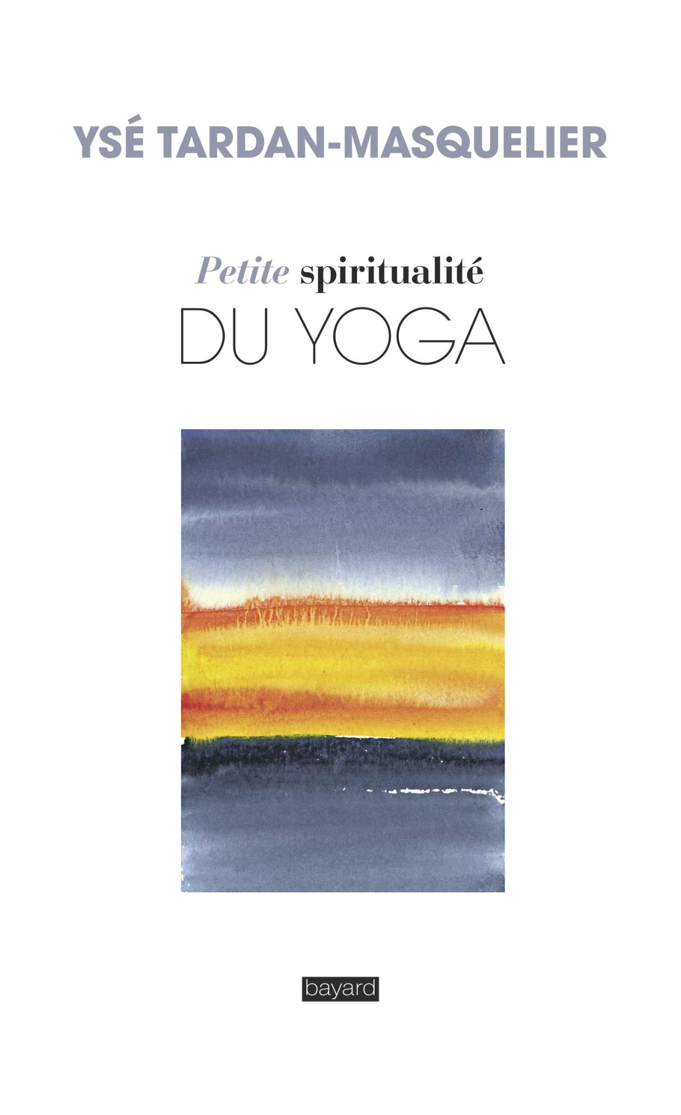 PETITE SPIRITUALITE DU YOGA