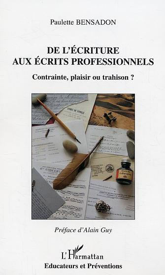 DE L'ECRITURE AUX ECRITS PROFESSIONNELS CONTRAINTE PLAISIR O