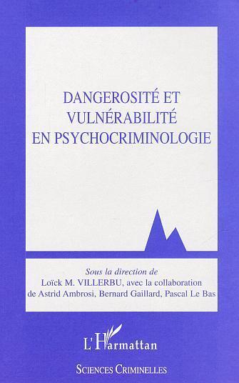 DANGEROSITE ET VULNERABILITE EN PSYCHOCRIMINOLOGIE
