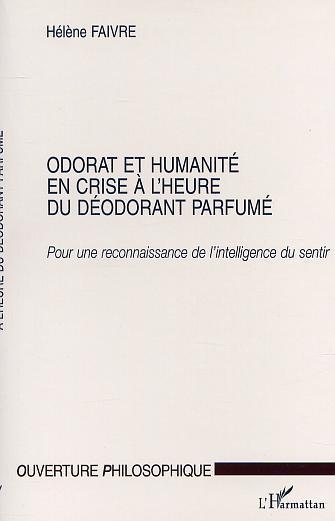 ODORAT ET HUMANITE EN CRISEA L'HEURE DU DEODORANT PARF