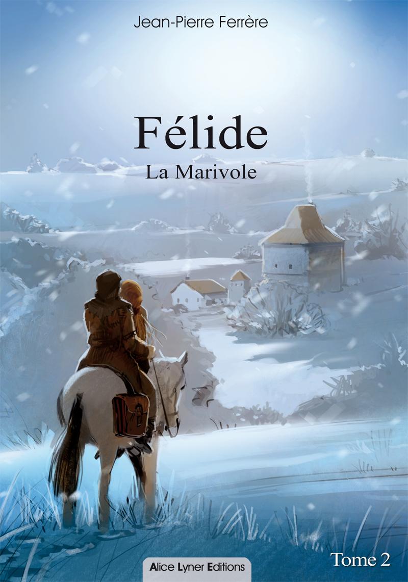 FELIDE, LA MARIVOLE (TOME 2)