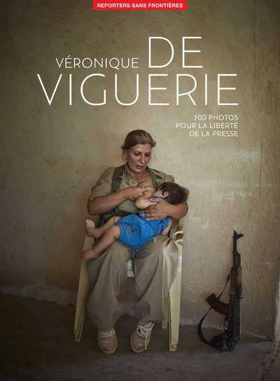 100 PHOTOS DE VERONIQUE DE VIGUERIE POUR LA LIBERTE DE LA PRESSE