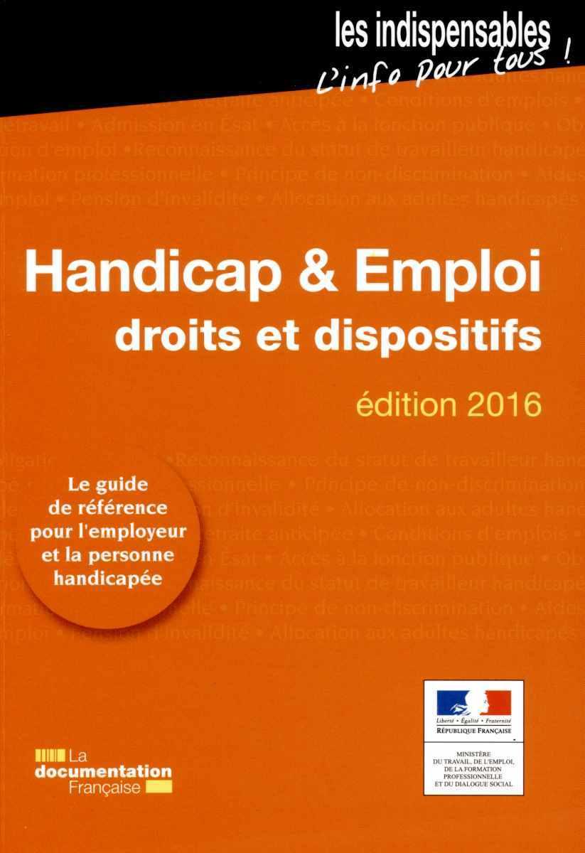 HANDICAP ET EMPLOI, DROIT ET DISPOSITIF - EDITION 2016