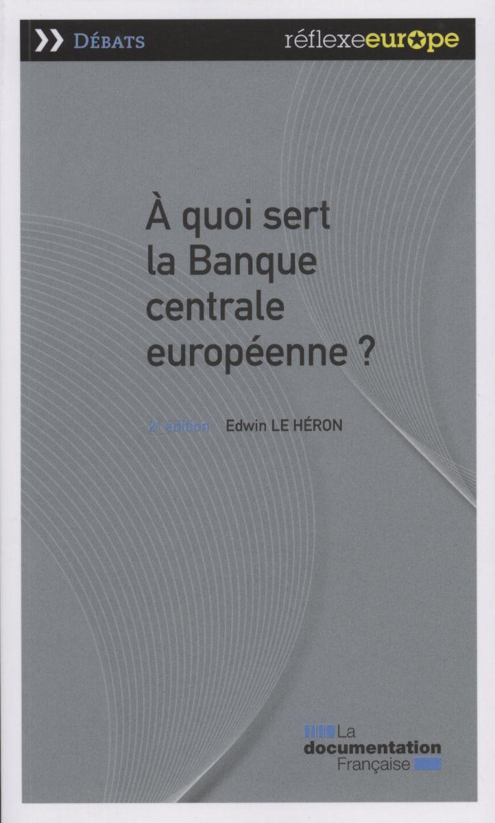 A QUOI SERT LA BANQUE EUROPEENNE ?