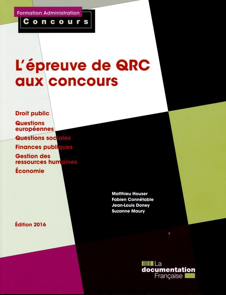 L EPREUVE DE QRC AUX CONCOURS-DROIT PUBLIC-QUESTIONS EUROPEENNES - QUESTIONS SOCIALES-FINANCES PUBLI