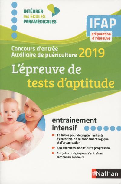 L'EPREUVE DE TESTS D'APTITUDE - CONCOURS D'ENTREE AUXILIAIRE DE PUERICULTURE 2019 IFAP (IEM) 2018