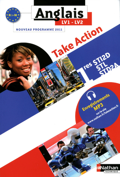 TAKE ACTION 1RES STI2S/STL/STD2A LV1/LV2 B1>B2 - ELEVE 2011