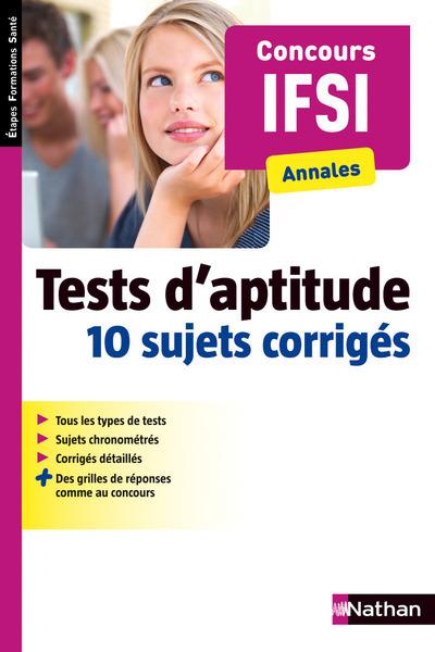 TESTS D'APTITUDE 10 SUJET CORRIGES CONCOURS IFSI ANNALES