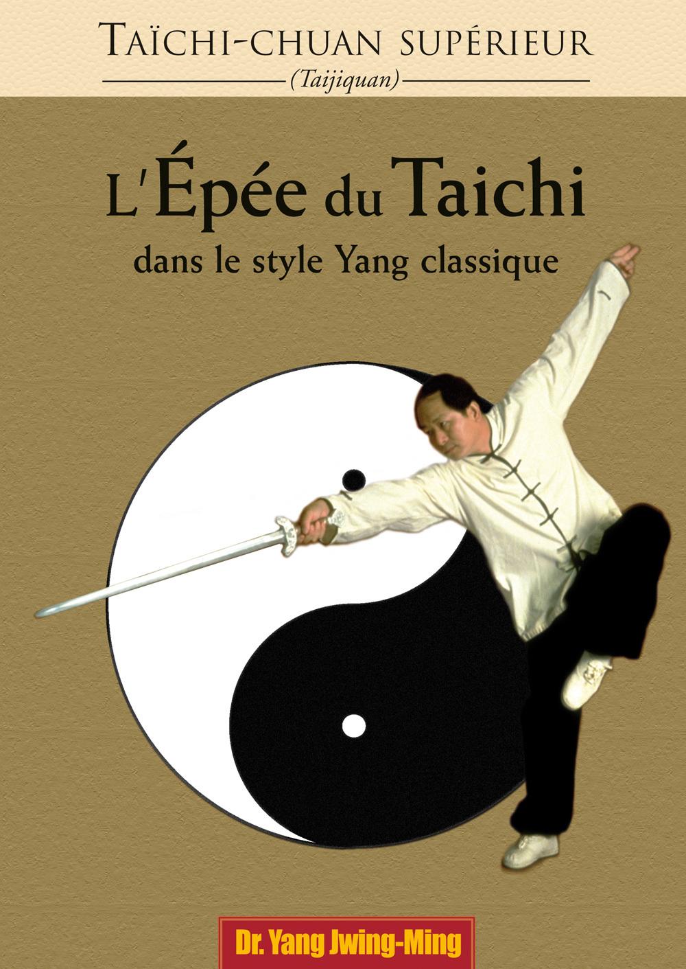 TAICHI-CHUAN SUPERIEUR EPEE DU TAICHI (L')