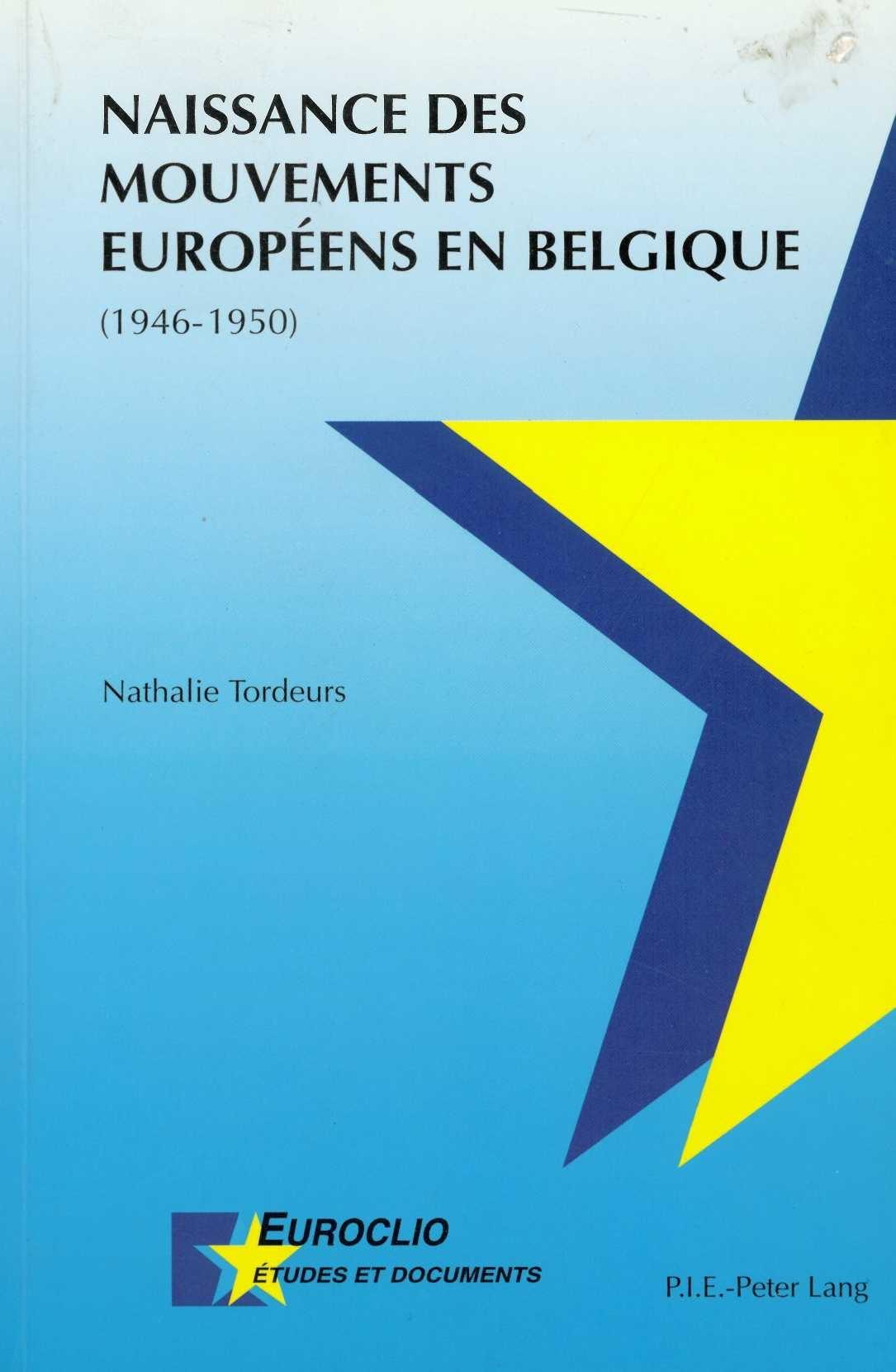 NAISSANCE DES MOUVEMENTS EUROPEENS EN BELGIQUE (1946-1950)