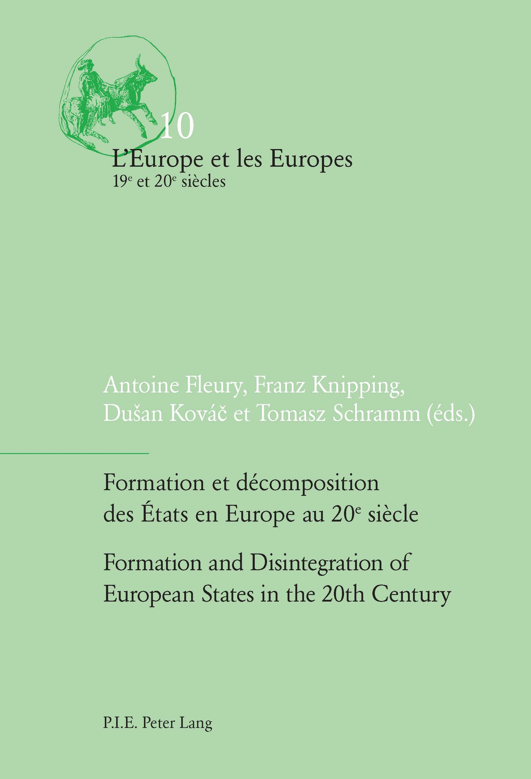 FORMATION ET DECOMPOSITION DES ETATS EN EUROPE AU XXE SIECLE/THE FORMATION AND DISINTEGRATION OF EUR